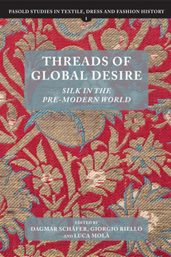 Cover image of Threads of Global Desire: Silk in the Pre-Modern World